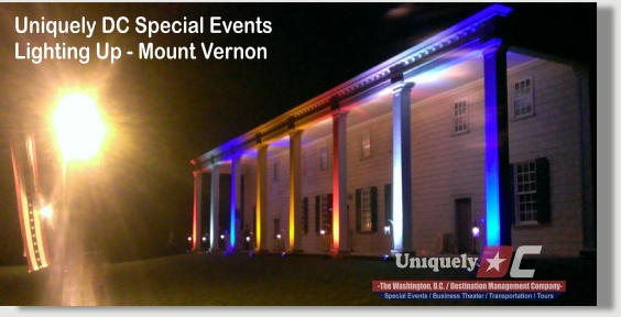 Uniquely DC provides high quality lighting services for Special Events at Mount Vernon.